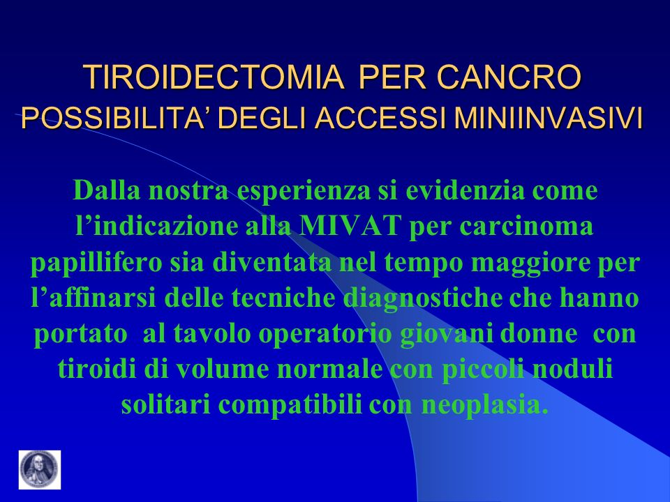 TIROIDECTOMIA PER CANCRO POSSIBILITA' DEGLI ACCESSI MINIINVASIVI