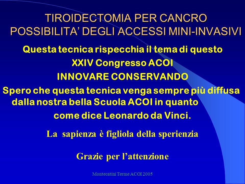 TIROIDECTOMIA PER CANCRO POSSIBILITA' DEGLI ACCESSI MINI-INVASIVI