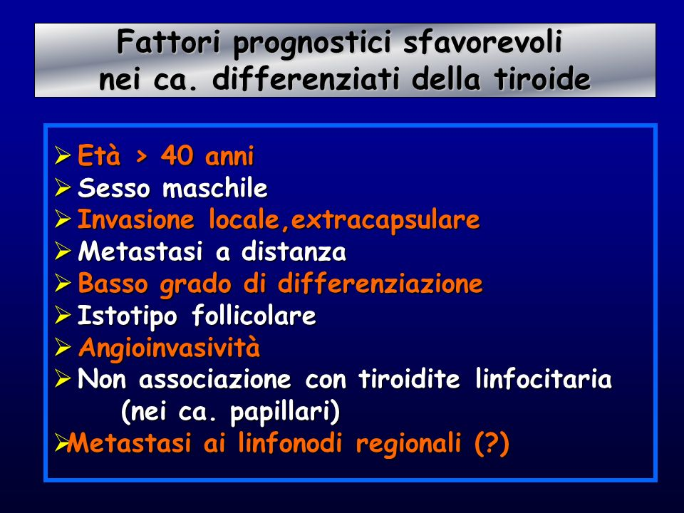 Fattori prognostici sfavorevoli nei ca. differenziati della tiroide