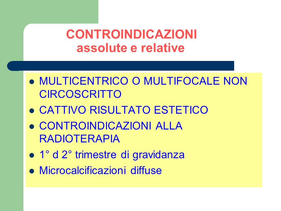 CONTROINDICAZIONI assolute e relative