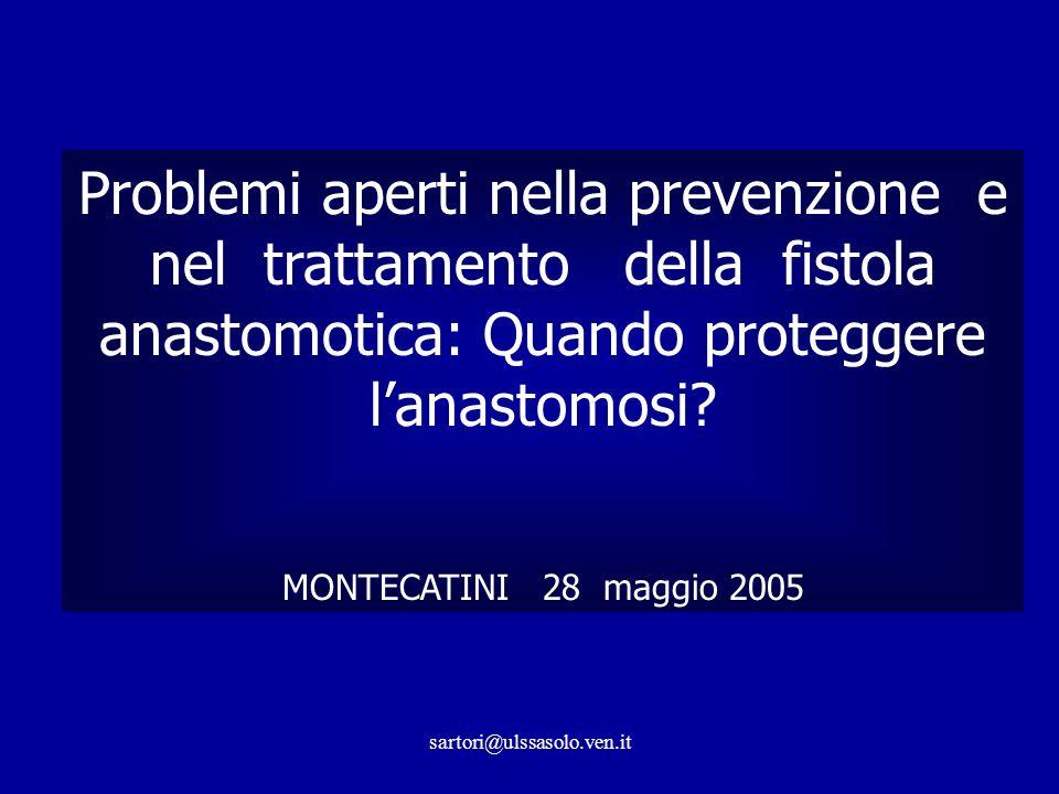 Problemi aperti nella prevenzione e nel trattamento della fistola anastomotica: Quando proteggere l'anastomosi