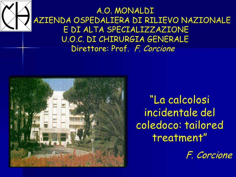 La calcolosi incidentale del coledoco: tailored treatment