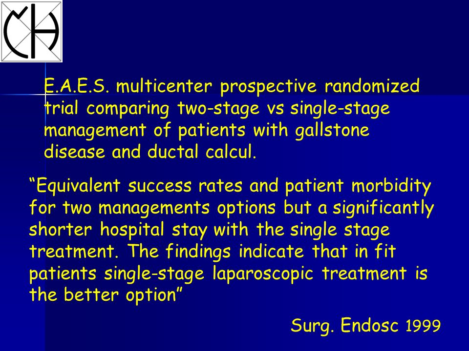 E.A.E.S. multicenter prospective randomized trial comparing two-stage vs single-stage management of patients with gallstone disease and ductal calcul.