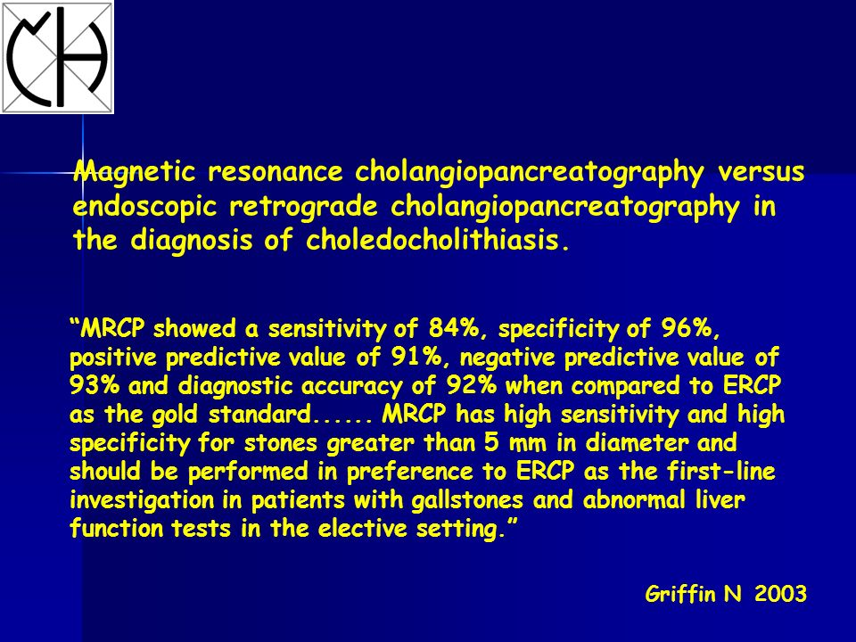 Magnetic resonance cholangiopancreatography versus endoscopic retrograde cholangiopancreatography in the diagnosis of choledocholithiasis.