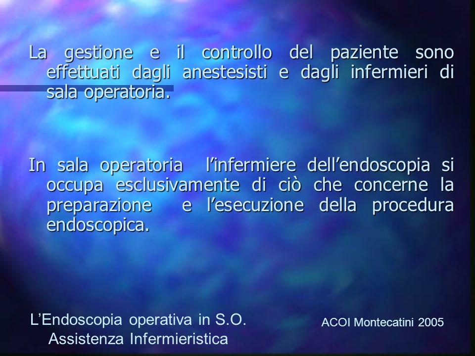 La gestione e il controllo del paziente sono effettuati dagli anestesisti e dagli infermieri di sala operatoria.
