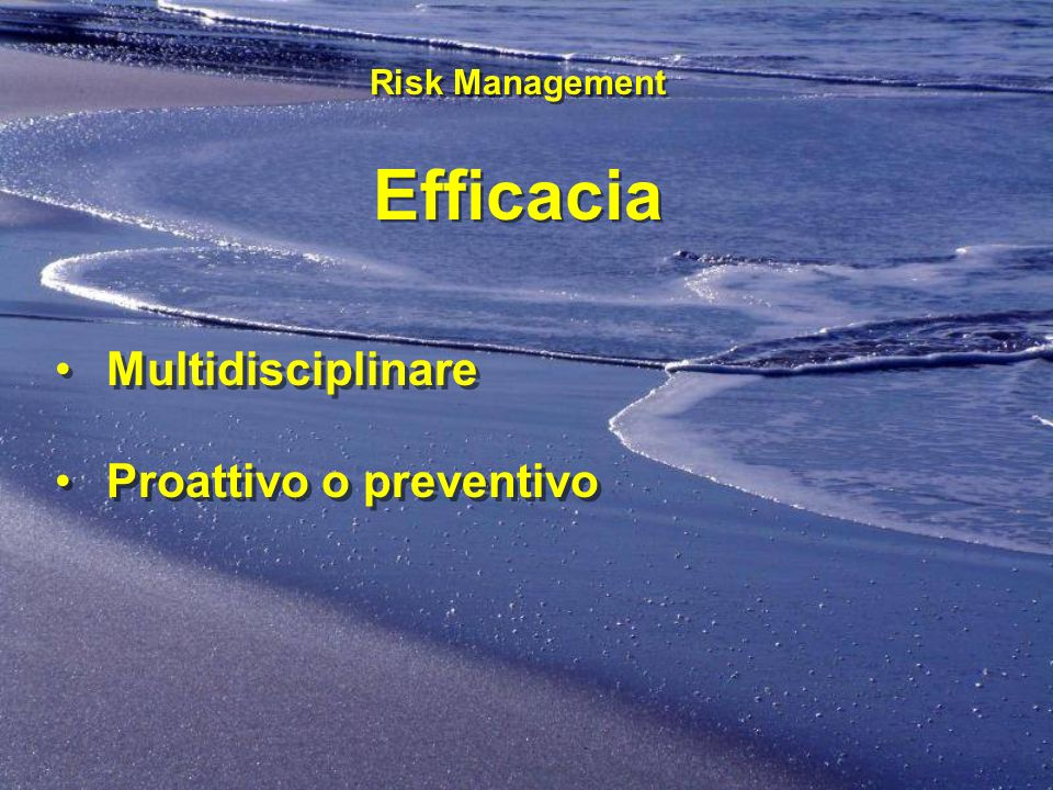 Efficacia Multidisciplinare Proattivo o preventivo Risk Management