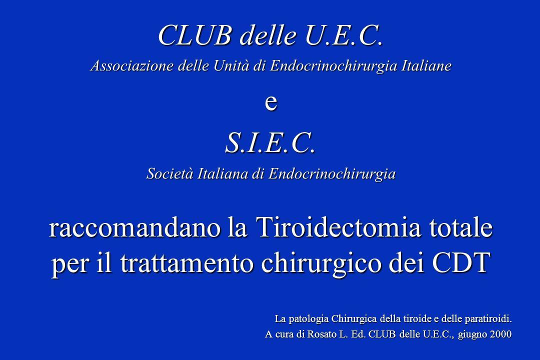 CLUB delle U.E.C. Associazione delle Unità di Endocrinochirurgia Italiane. e. S.I.E.C. Società Italiana di Endocrinochirurgia.
