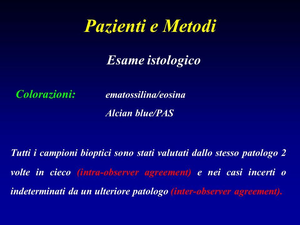 Pazienti e Metodi Esame istologico Colorazioni: ematossilina/eosina