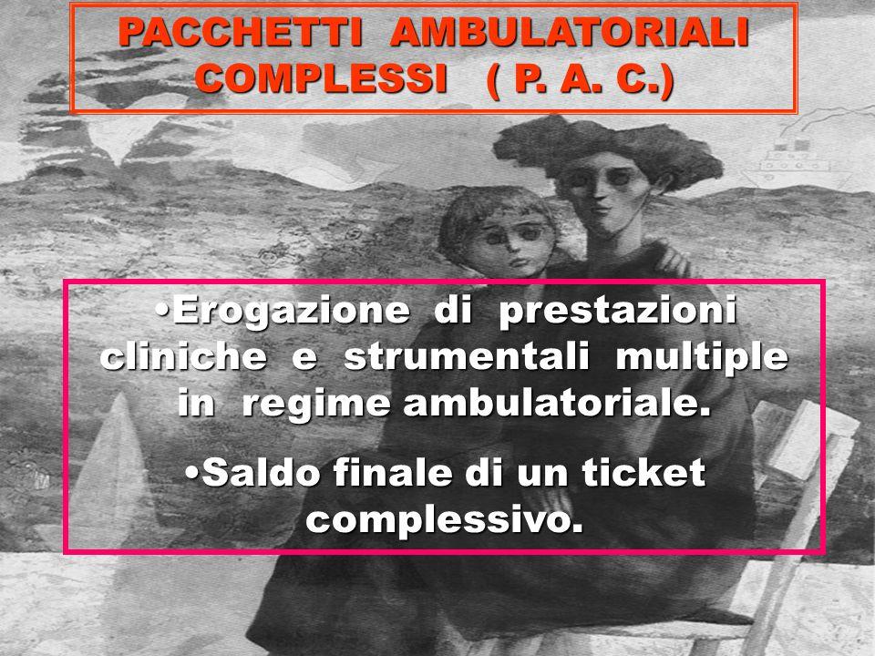 PACCHETTI AMBULATORIALI COMPLESSI ( P. A. C.)