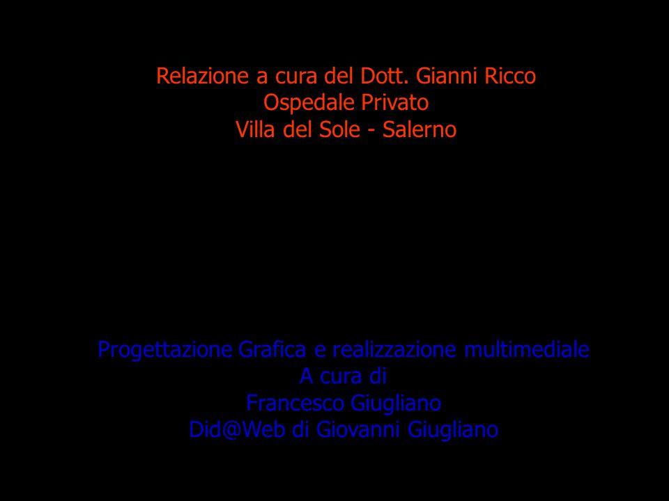 Relazione a cura del Dott. Gianni Ricco Ospedale Privato