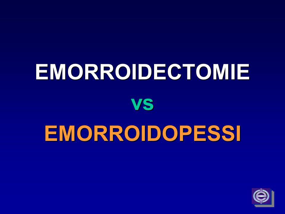 EMORROIDECTOMIE vs EMORROIDOPESSI