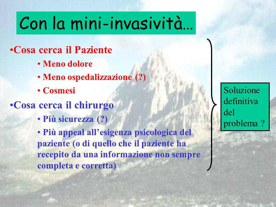 Con la mini-invasività…