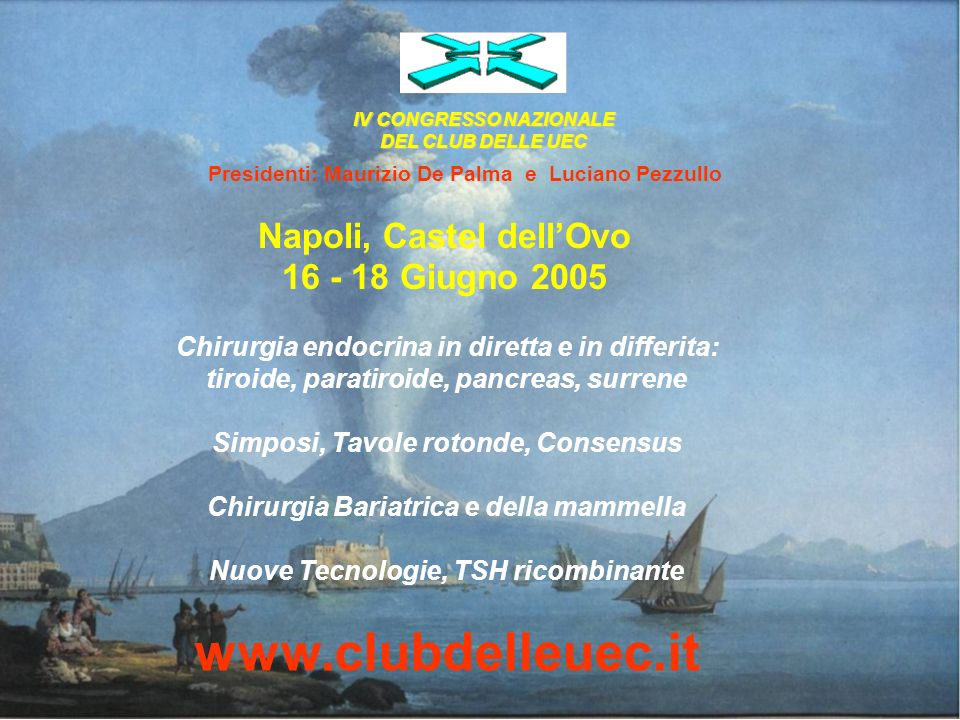 www.clubdelleuec.it Napoli, Castel dell'Ovo 16 - 18 Giugno 2005