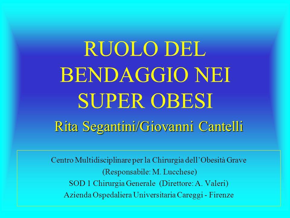 RUOLO DEL BENDAGGIO NEI SUPER OBESI