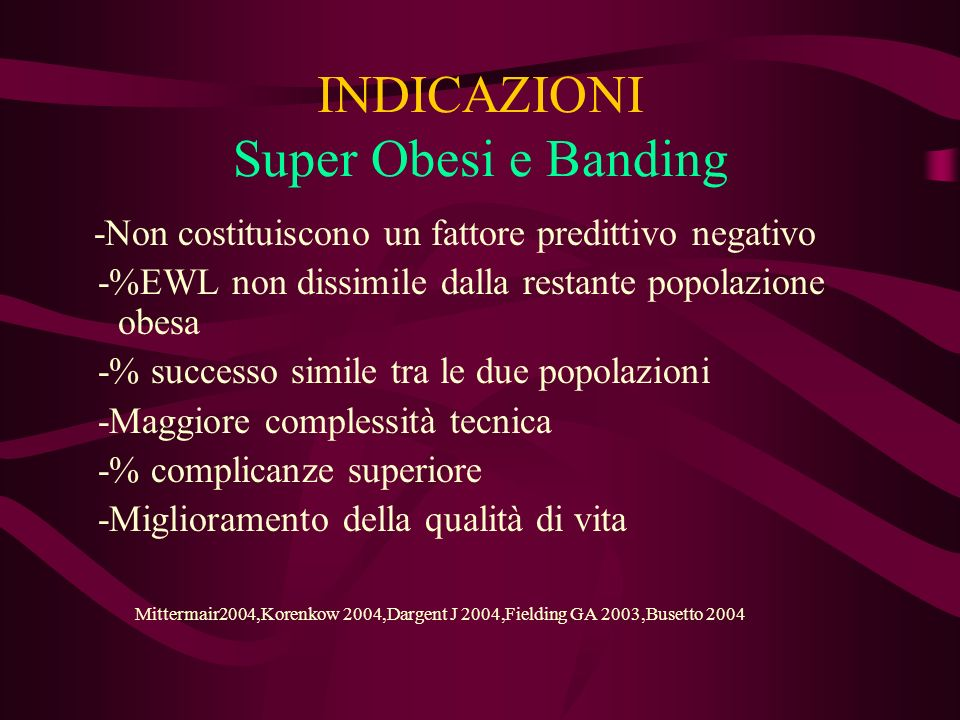 INDICAZIONI Super Obesi e Banding
