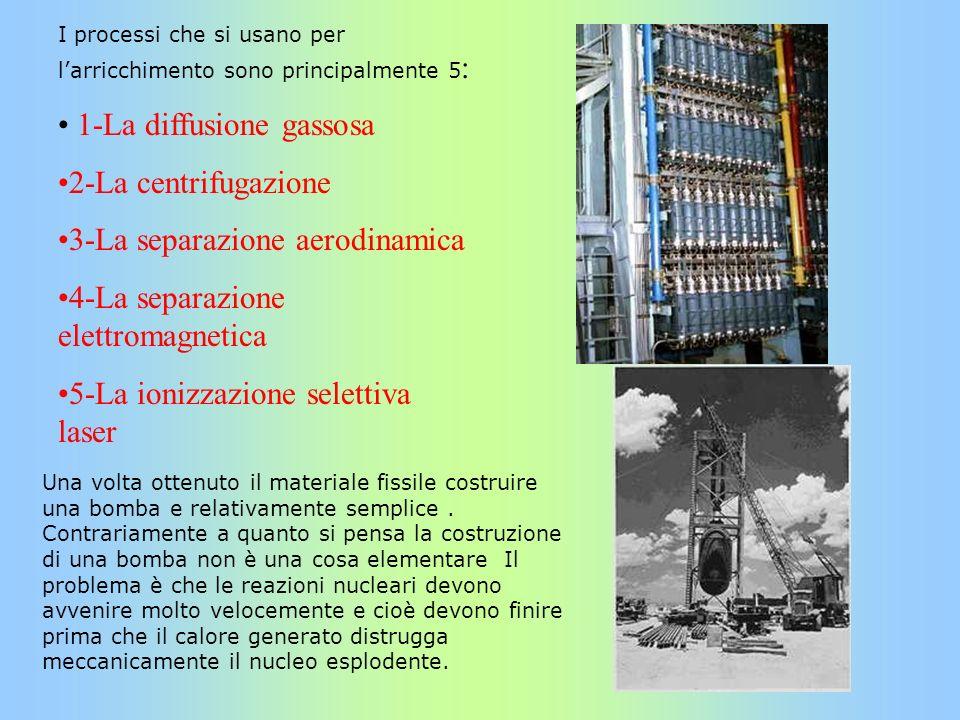 1-La diffusione gassosa 2-La centrifugazione
