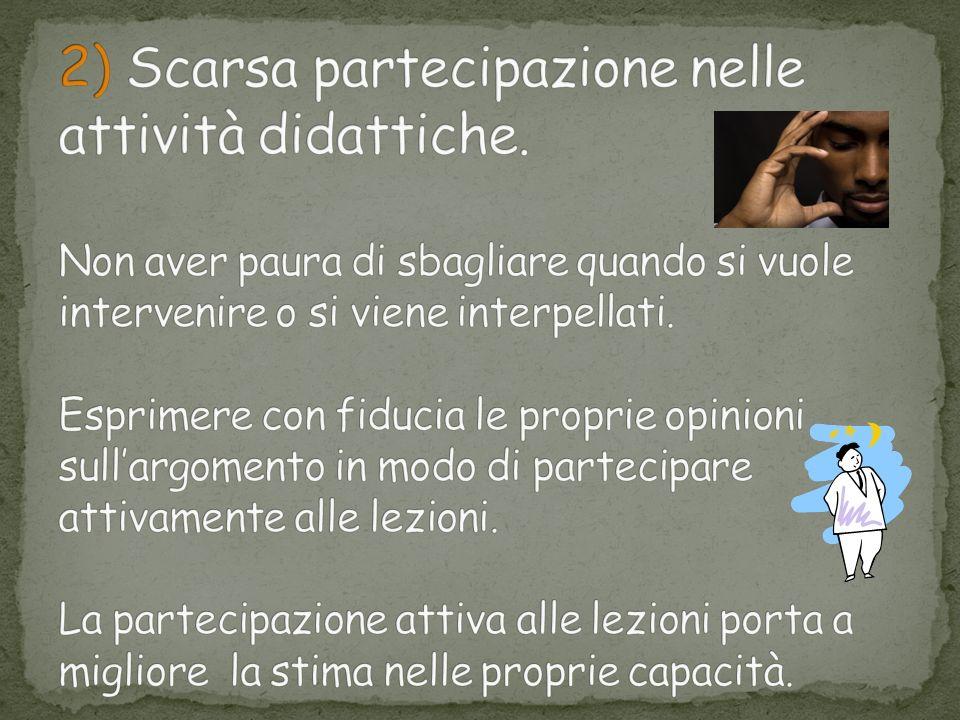 2) Scarsa partecipazione nelle attività didattiche