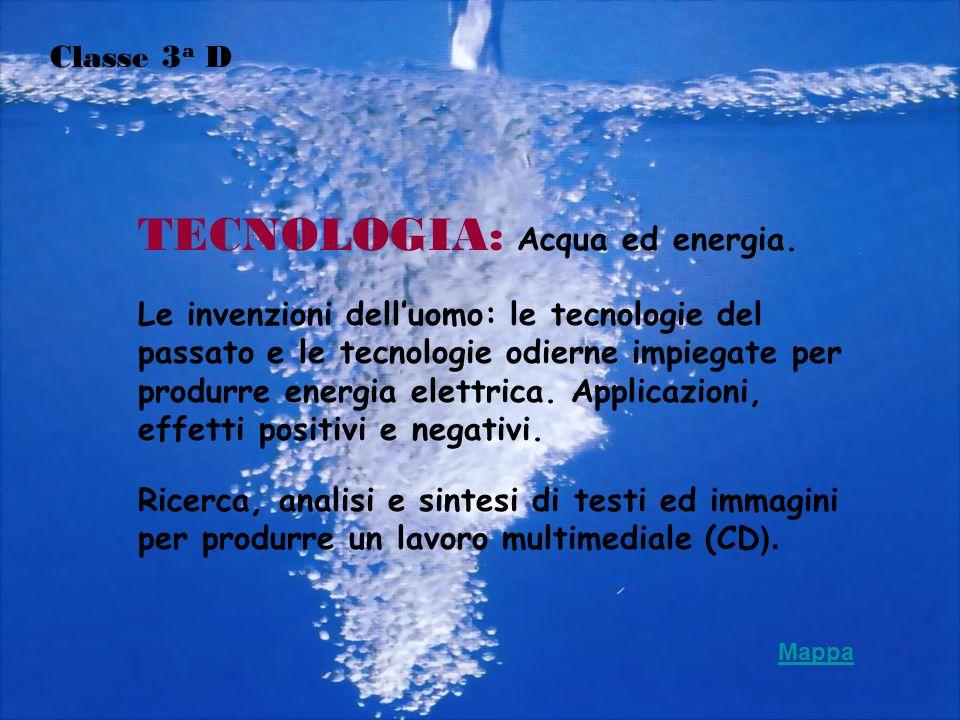 TECNOLOGIA: Acqua ed energia.