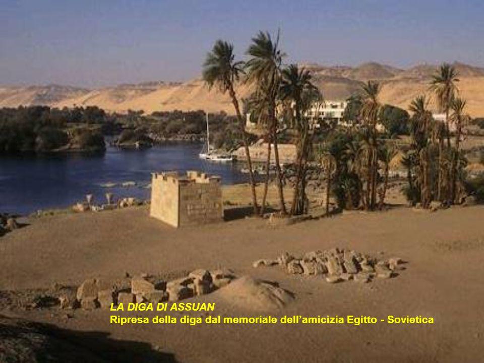 LA DIGA DI ASSUAN Ripresa della diga dal memoriale dell'amicizia Egitto - Sovietica