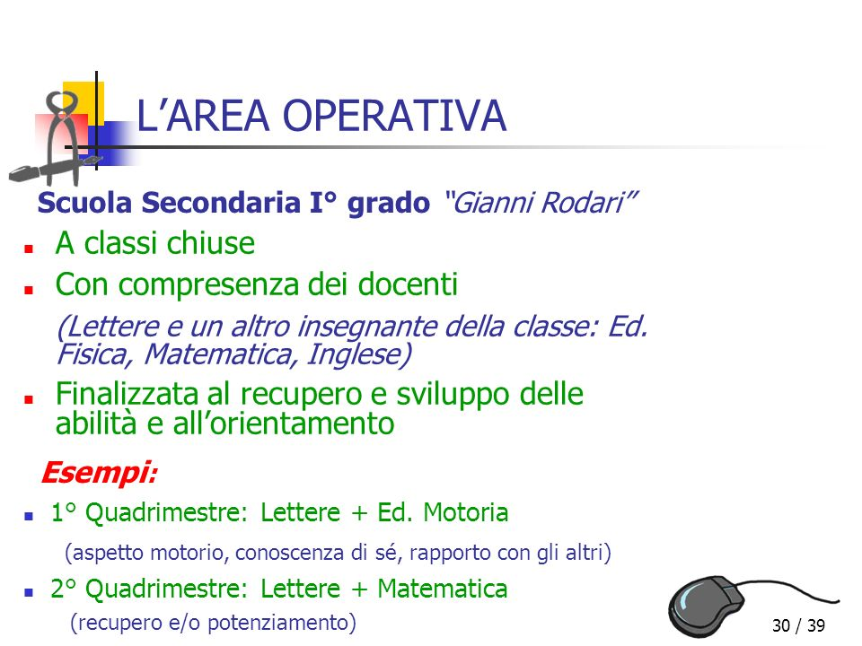 L'AREA OPERATIVA A classi chiuse Con compresenza dei docenti