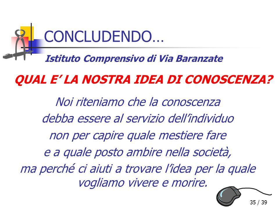QUAL E' LA NOSTRA IDEA DI CONOSCENZA