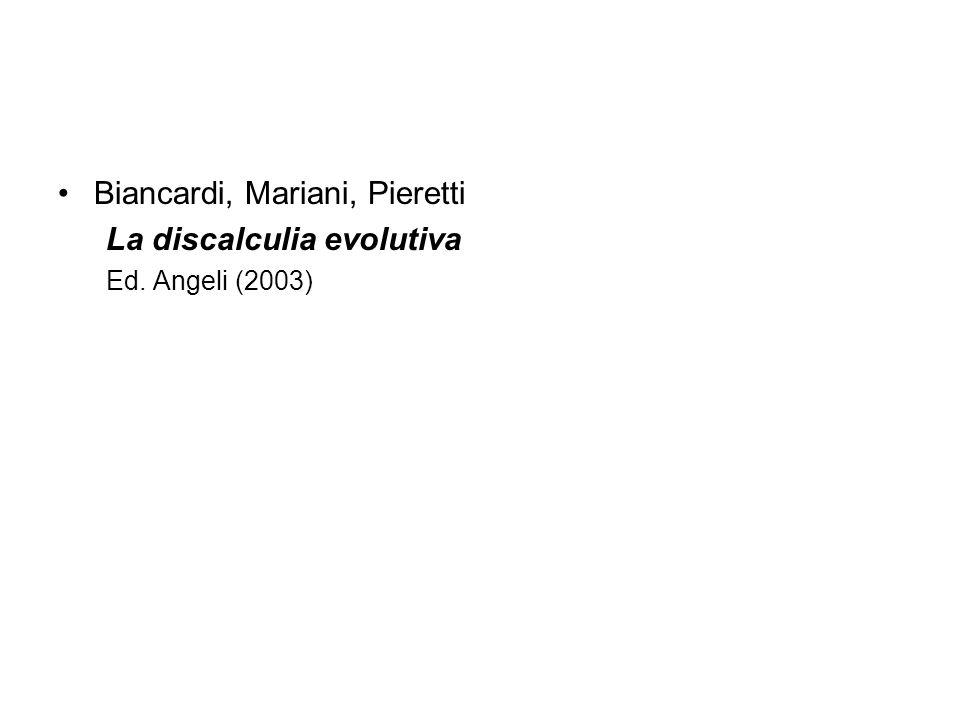 Biancardi, Mariani, Pieretti La discalculia evolutiva