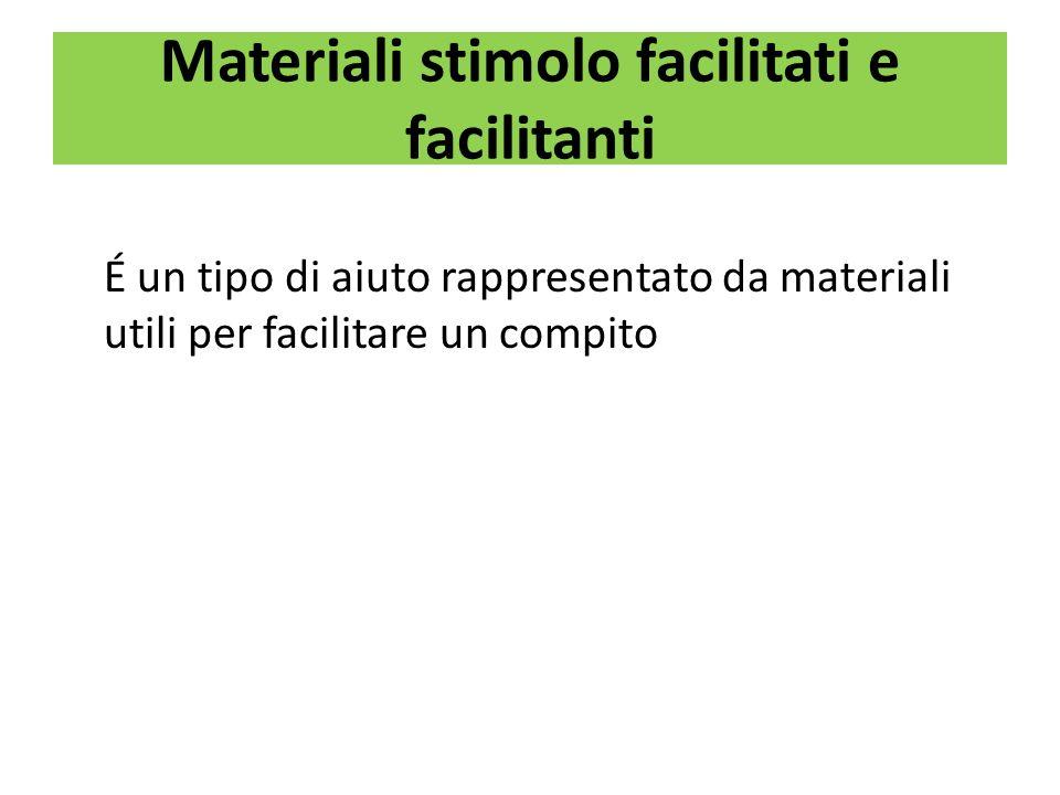 Materiali stimolo facilitati e facilitanti