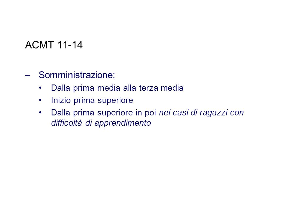 ACMT 11-14 Somministrazione: Dalla prima media alla terza media