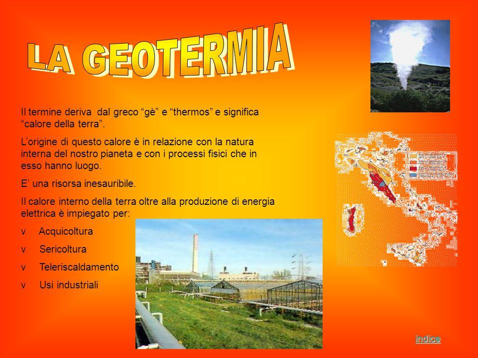 LA GEOTERMIA Il termine deriva dal greco gè e thermos e significa calore della terra .