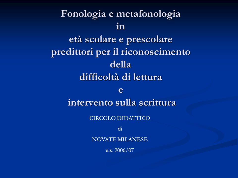 Fonologia e metafonologia in età scolare e prescolare predittori per il riconoscimento della difficoltà di lettura e intervento sulla scrittura