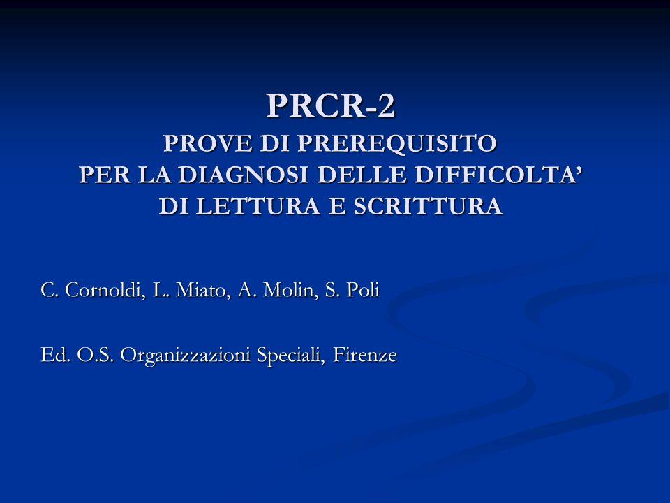PRCR-2 PROVE DI PREREQUISITO PER LA DIAGNOSI DELLE DIFFICOLTA' DI LETTURA E SCRITTURA