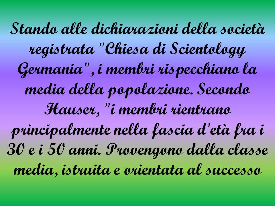 Stando alle dichiarazioni della società registrata Chiesa di Scientology Germania , i membri rispecchiano la media della popolazione.