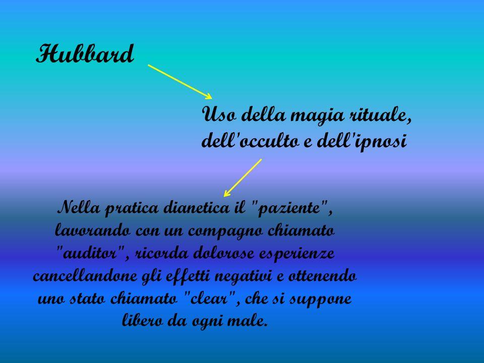 Hubbard Uso della magia rituale, dell occulto e dell ipnosi