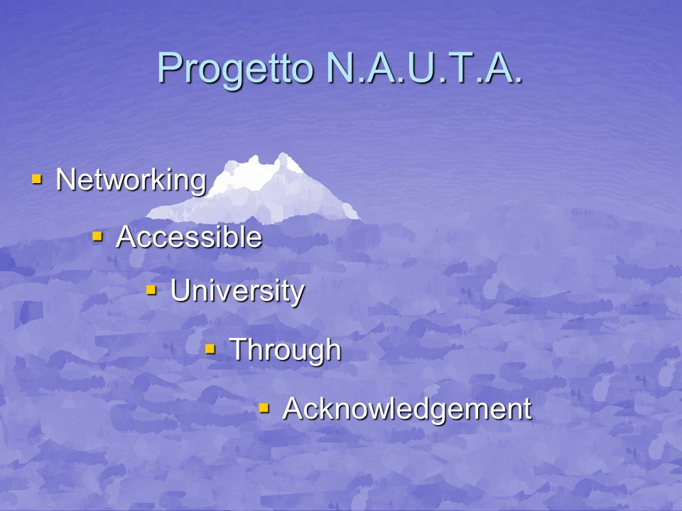 Progetto N.A.U.T.A. Networking Accessible University Through