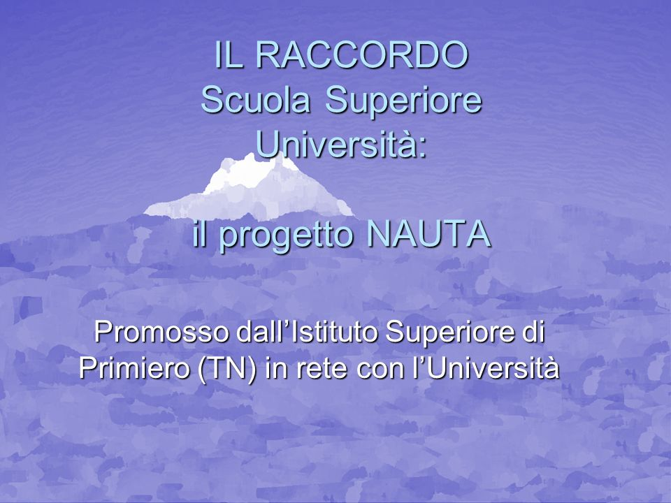 IL RACCORDO Scuola Superiore Università: il progetto NAUTA