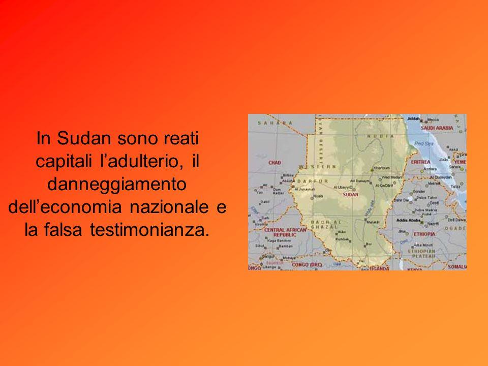 In Sudan sono reati capitali l'adulterio, il danneggiamento dell'economia nazionale e la falsa testimonianza.