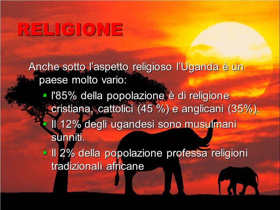 RELIGIONE Anche sotto l'aspetto religioso l'Uganda è un paese molto vario: