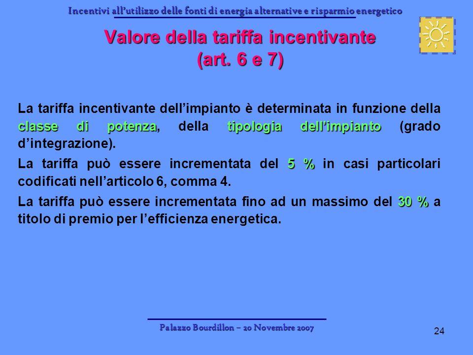 Valore della tariffa incentivante (art. 6 e 7)