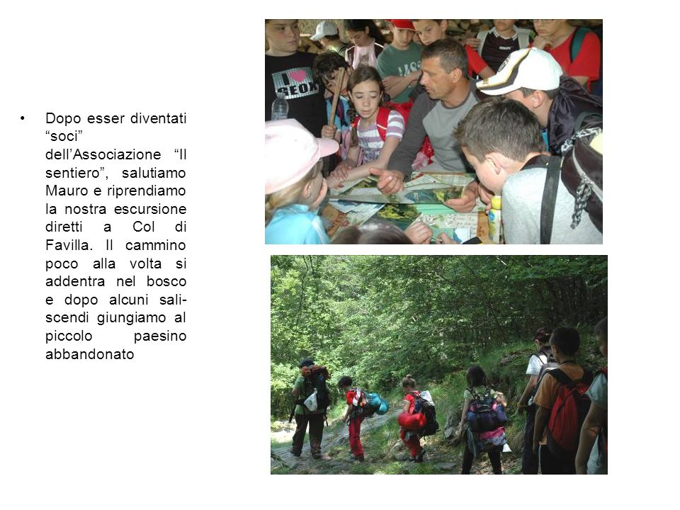 Dopo esser diventati soci dell'Associazione Il sentiero , salutiamo Mauro e riprendiamo la nostra escursione diretti a Col di Favilla.