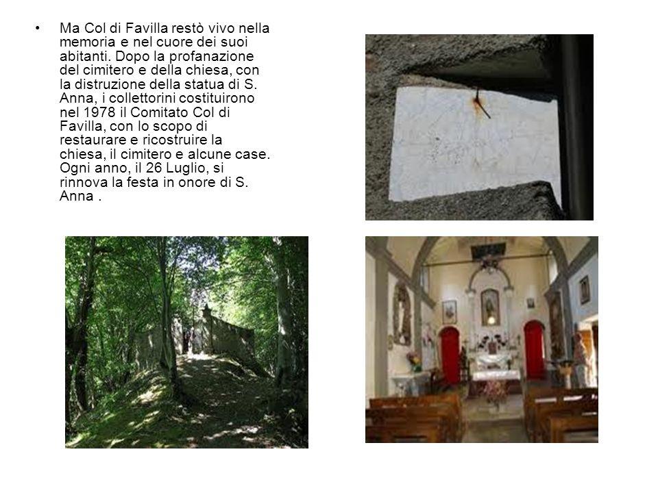 Ma Col di Favilla restò vivo nella memoria e nel cuore dei suoi abitanti.