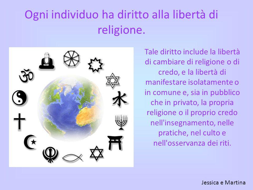 Ogni individuo ha diritto alla libertà di religione.