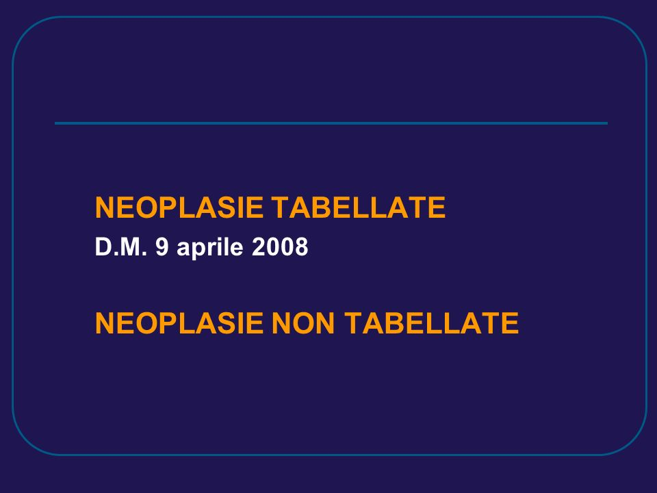 NEOPLASIE NON TABELLATE