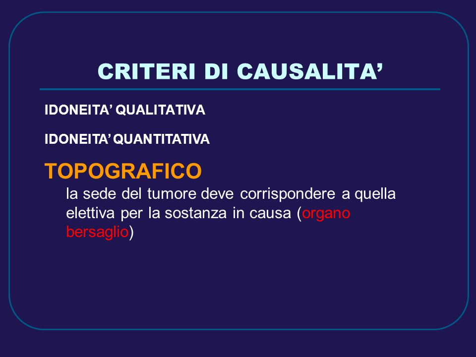 CRITERI DI CAUSALITA' TOPOGRAFICO IDONEITA' QUANTITATIVA