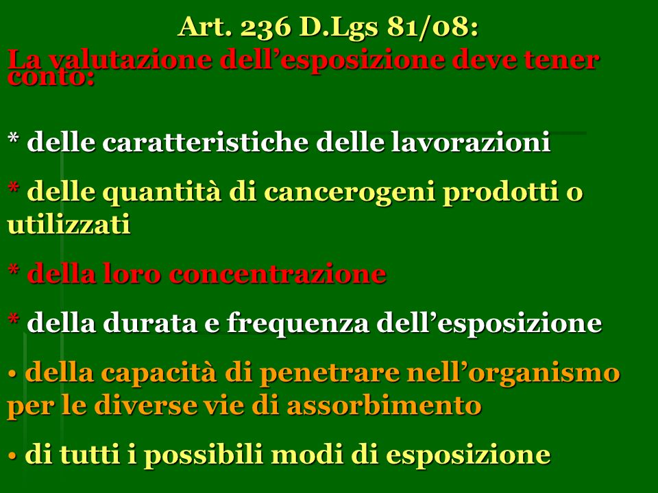 Art. 236 D.Lgs 81/08: La valutazione dell'esposizione deve tener conto: * delle caratteristiche delle lavorazioni.