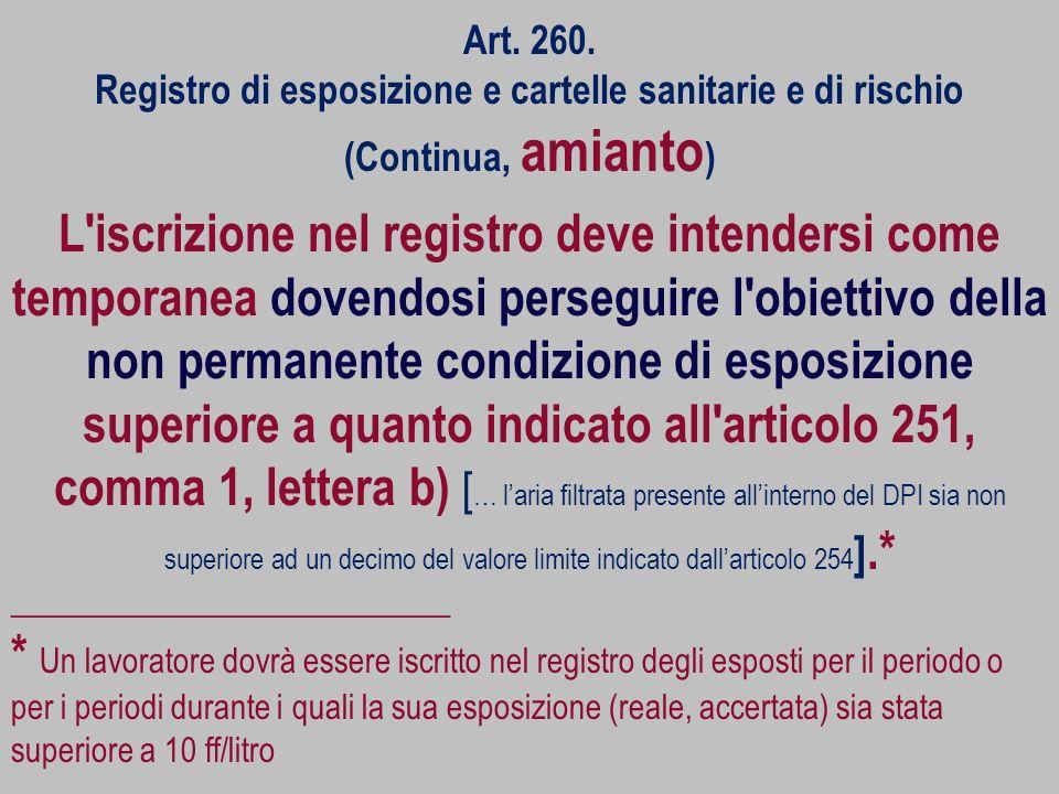 Art. 260. Registro di esposizione e cartelle sanitarie e di rischio (Continua, amianto)