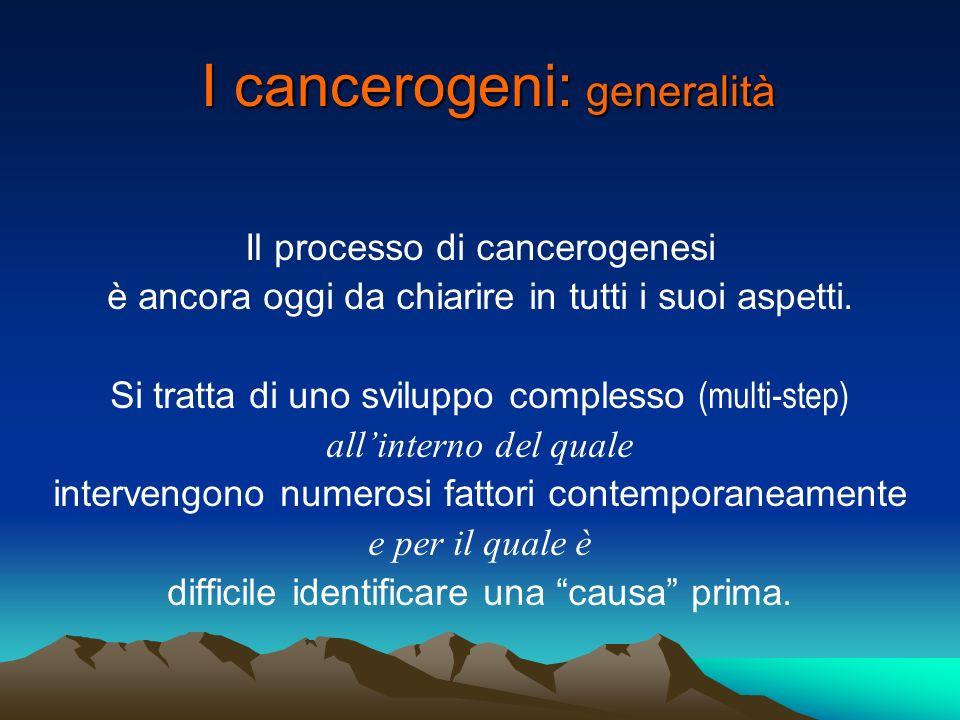 I cancerogeni: generalità