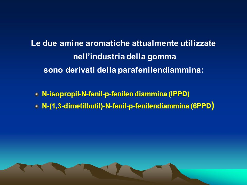 Le due amine aromatiche attualmente utilizzate