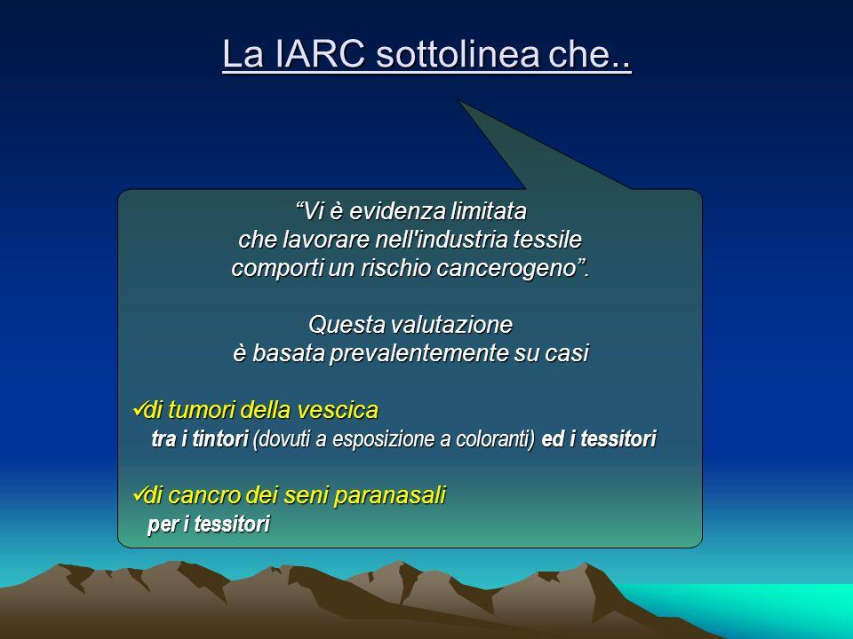 La IARC sottolinea che.. Vi è evidenza limitata