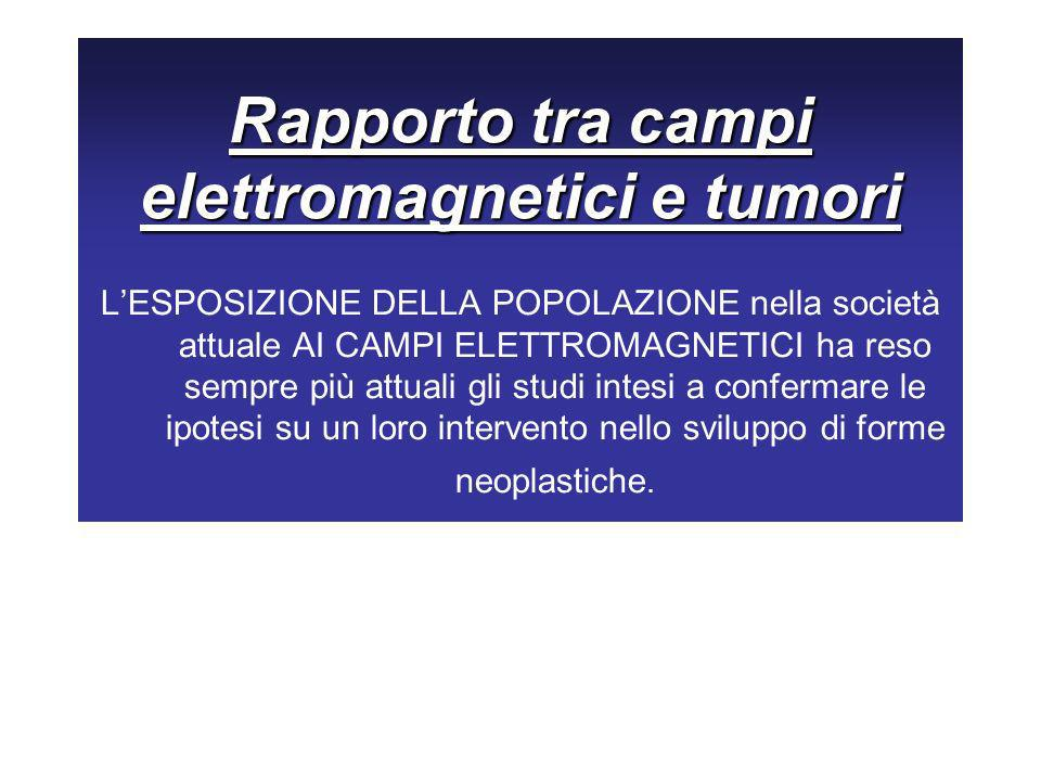 Rapporto tra campi elettromagnetici e tumori