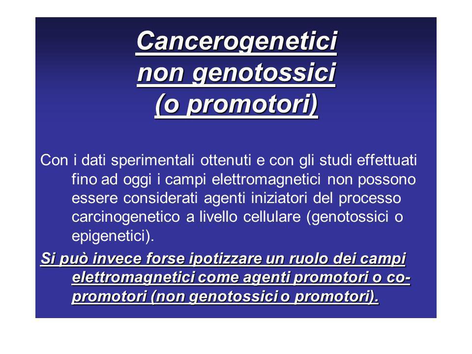 Cancerogenetici non genotossici (o promotori)